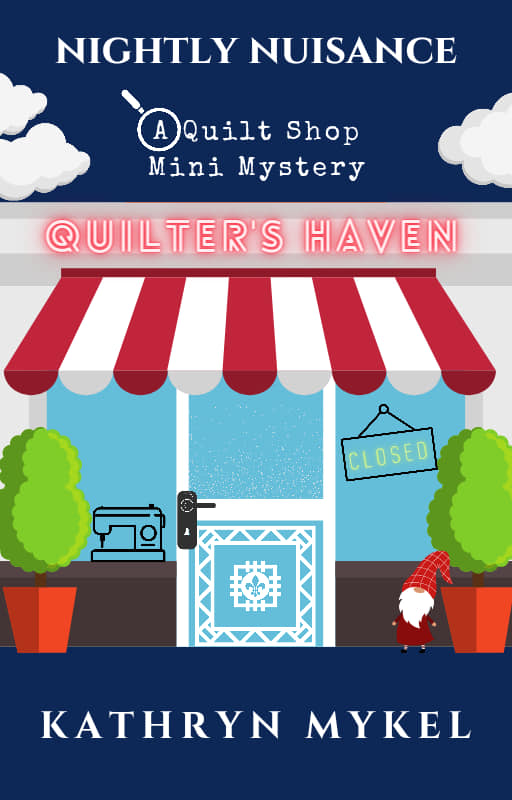 Nightly Nuisance - A Quilting Mini Mystery PDF Book - Light Short Story